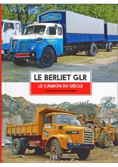 LE BERLIET GLR - Le Camion...