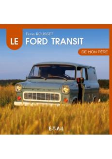 Le Ford Transit de mon père