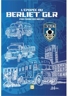 L'Épopée du Berliet GLR
