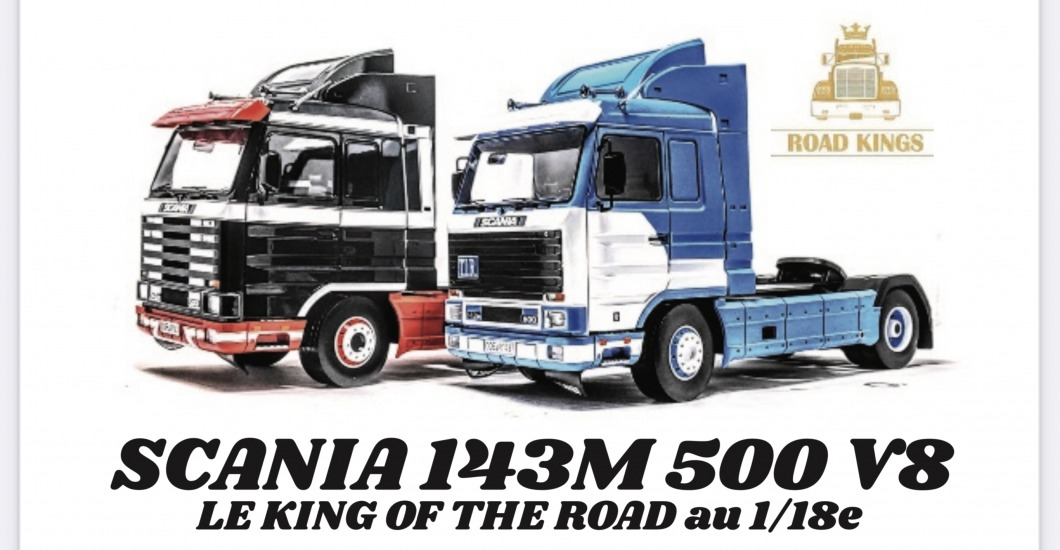 LE MAGAZINE TRUCKING STYLE PRÉSENTE : LE KING OF THE ROAD AU 1/18ème